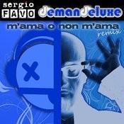 M' Ama O Non M' Ama (Demandeluxe Remix) Song