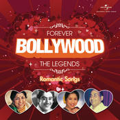 Forever Bollywood Legends - Romantic Songs