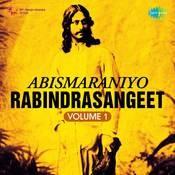 Abismaraniyo Rabindra Sangeet Vol 1 Songs