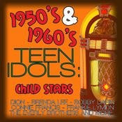1950's & 1960's Teen Idols: Child Stars Songs
