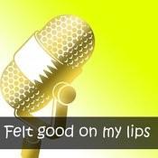 Felt Good On My Lips Songs