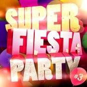 Super Fiesta Party Vol. 3 Songs