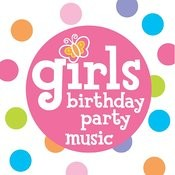 Girl's Birthday Party Music Songs