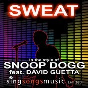 Sweat (In The Style Of Snoop Dogg Feat. David Guetta) Songs