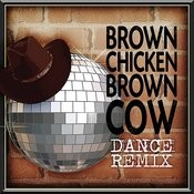 Brown Chicken Brown Cow - Dance Remix Songs