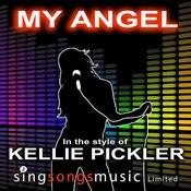 My Angel (In The Style Of Kellie Pickler) Songs