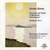 Stephen Hartke: Concerto For Violin & Orchestra; Symphony No. 2 Songs