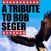 A Tribute To Bob Seger Songs