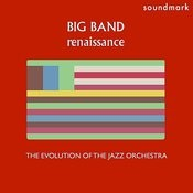 Big Band Renaissance: The Evolution Of The Jazz Orchestra, Volume One Songs
