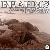 Brahms: Academic Festival Overture In C Minor, Op. 80 Songs