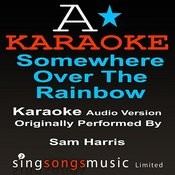 Somewhere Over The Rainbow (Originally Performed By Sam Harris) [Audio Karaoke Version] Songs