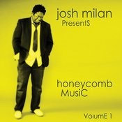 Josh Milan Presents: Honeycomb Music Vol. 1 Songs