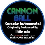 Cannonball (Originally Performed By Little Mix) [Karaoke Instrumental Version] Songs