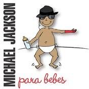 Michael Jackson Para Bebes Songs