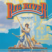 Big River: The Adventures Of Huckleberry Finn (1985 Original Broadway Cast Recording) Songs