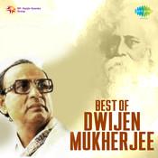 Best Of Dwijen Mukherjee Songs