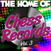 The Home Of Chess Records Vol. 3 Songs