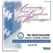 The University Of Southern Mississippi Wind Ensemble April 28, 2005 Songs