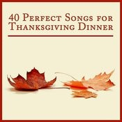 40 Perfect Songs For Thanksgiving Dinner Songs