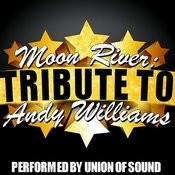 Moon River: Tribute To Andy Williams Songs