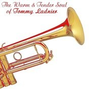 The Warm And Tender Soul Of Tommy Ladnier Songs