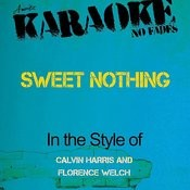 Sweet Nothing (In The Style Of Calvin Harris And Florence Welch) [Karaoke Version] Songs