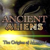 Ancient Aliens: The Origins Of Mankind Songs