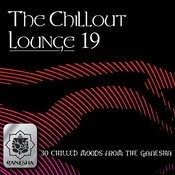The Chillout Lounge Vol. 19 Songs