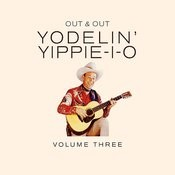 Yodelin' Yippee I O, Vol. 3 Songs