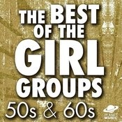 The Best Of The Girl Groups: 50s & 60s Songs