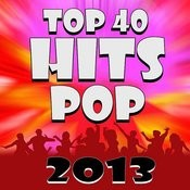 Top 40 Hits - Pop 2013 Songs