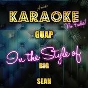 Guap (In The Style Of Big Sean) [Karaoke Version] - Single Songs