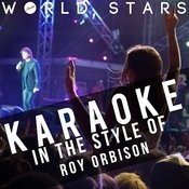 Karaoke (In The Style Of Roy Orbison) Songs