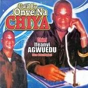Uwa Bu Onye Na Chiya Songs