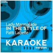 Lady Marmalade (In The Style Of Patti Labelle) [Karaoke Version] - Single Songs