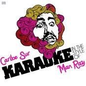 Caribe Sur (In The Style Of Man Ray) [Karaoke Version] Song
