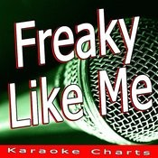 Freaky Like Me (Originally Performed By Madcon) [Karaoke Version] Song