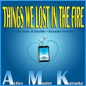 Things We Lost In The Fire (Karaoke Version) Song