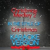 Christmas Medley 2 (In The Style Of Christmas) [Karaoke Version] Song