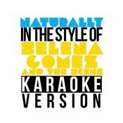 Naturally (In The Style Of Selena Gomez & The Scene) [Karaoke Version] - Single Songs