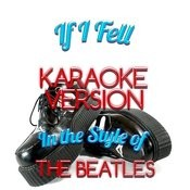 If I Fell (In The Style Of The Beatles) [Karaoke Version] - Single Songs
