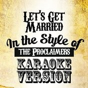 Let's Get Married (In The Style Of The Proclaimers) [Karaoke Version] - Single Songs