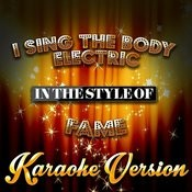 I Sing The Body Electric (In The Style Of Fame) [Karaoke Version] - Single Songs