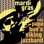 Mardi Gras With Papa Bue's Viking Jazzband Songs