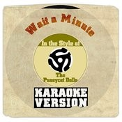 Wait A Minute (In The Style Of The Pussycat Dolls) [Karaoke Version] - Single Songs