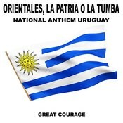 Orientales, La Patria O La Tumba (National Anthem Uruguay) Songs