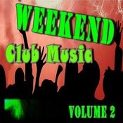 Weekend Club Music, Vol. 2 Songs