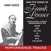 Sing The Songs Of Frank Loesser, High Voice (Performance Tracks) Songs