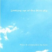 Looking Up At The Blue Sky Songs