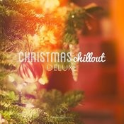 Christmas Chillout Deluxe Songs